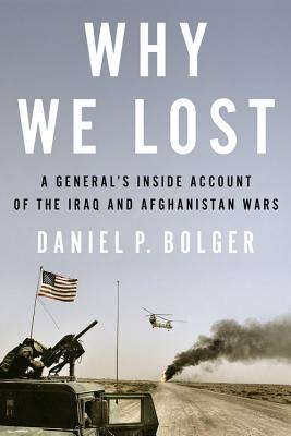 Why We Lost By Bolger, Daniel